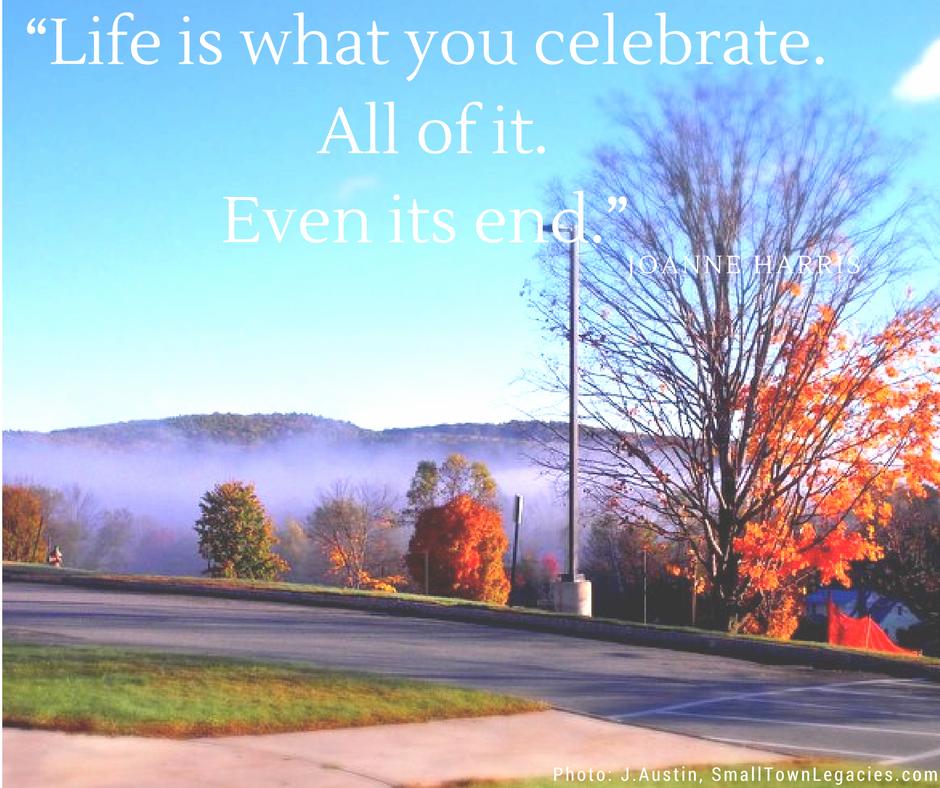 Life is What You Celebrate. Photo: J.Austin Small Town Legacies