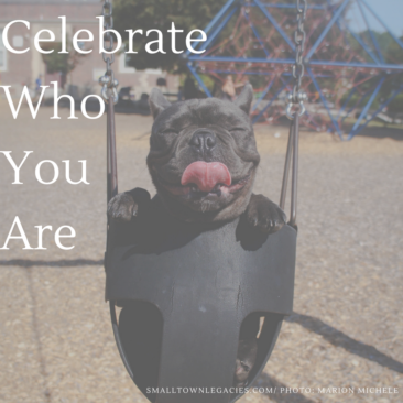 celebrate who and what you are. photo: Marion Michele